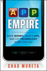 App Empire: Make Money, Have a Life, and Let Technology Work for You by Chad Mureta (Hardback, 2012)