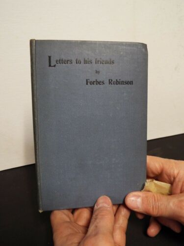 1918 Letters to Friends by Forbes Robinson From Spurgeon's College Library