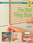 Wall Tiling Book: Everything You Need to Know for Successful Walltiling by Alex Portelli (Paperback, 1996)