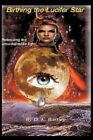 Birthing The Lucifer Star by D E Bartley Book Paperback Softback
