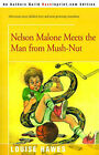 Nelson Malone Meets the Man from Mush-Nut by Louise Hawes (Paperback / softback, 2001)