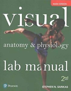 Visual Anatomy and Physiology Lab Manual, Main Version by Stephen N   Sarikas (2017, Paperback)