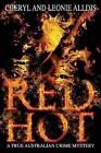 Red Hot: A True Australian Crime Mystery by Leonie Piper, Cheryl Gleeson (Paperback, 2014)