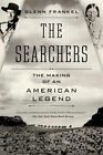 The Searchers: The Making of an American Legend by Glenn Frankel (Paperback, 2014)