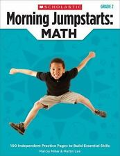 Morning Jumpstarts: Morning Jumpstarts: Math (Grade 2) : 100 Independent Practice Pages to Build Essential Skills by Marcia Miller and Martin Lee (2013, Paperback)
