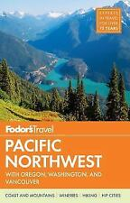 Full-Color Travel Guide: Fodor's Pacific Northwest : With Oregon, Washington and Vancouver 20 by Inc. Staff Fodor's Travel Publications (2015, Paperback)