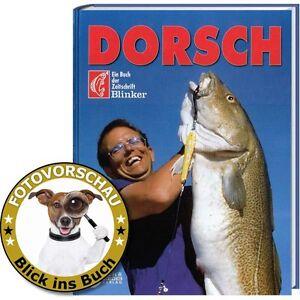 DORSCH - Dorsche angeln mit Pilker & Co; Bootsangeln und vom Ufer (BLINKER-Buch)