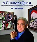 A Curator's Quest by William Rubin (Hardback, 2011)
