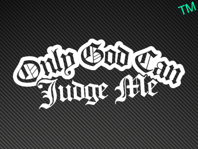 Only God Can Judge Me Car Sticker Vinyl Decal Thug Life 2Pac Rap Gangster