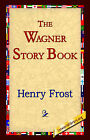 The Wagner Story Book by Henry Frost (Hardback, 2006)