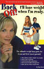Back Off! I'll Lose Weight When I'm Ready: A Weight Loss Guide for Teens and Their Crazed Parents by Debi Davis (Paperback, 2004)