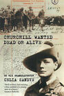 Churchill Wanted Dead or Alive by Celia Sandys (Paperback, 2000)