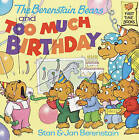 The Berenstain Bears and Too Much Birthday by Stan And Jan Berenstain Berenstain (Hardback, 1986)