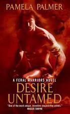 Feral Warriors: Desire Untamed 1 by Pamela Palmer (2009, Paperback)