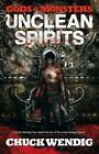 Gods and Monsters: Unclean Spirits by Chuck Wendig (2013, Paperback)