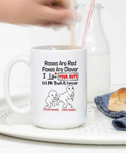 Personalized Roses Are Red Foxes Are Clever I Like Your Butt Let Me Touch It Mug