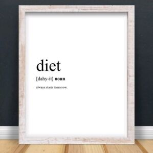Details about A4 Diet Typography Print Wall Art Funny Hungry Quote Gift  Kitchen Home UNFRAMED