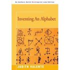 Inventing an Alphabet by Valente Judith Author 9780595521463