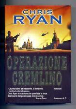 Chris Ryan # OPERAZIONE CREMLINO # Longanesi e C. 2000 Guerra Romanzo Russia