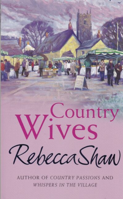Country Wives by Rebbecca Shaw - NEW PAPERBACK