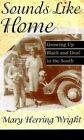 Sounds Like Home by Mary Herring Wright (Paperback, 1999)