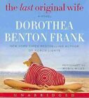 The Last Original Wife by Dorothea Benton Frank (CD-Audio, 2014)