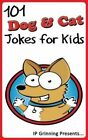 101 Dog and Cat Jokes for Kids: Joke Books for Kids by I P Factly, I P Grinning (Paperback / softback, 2013)