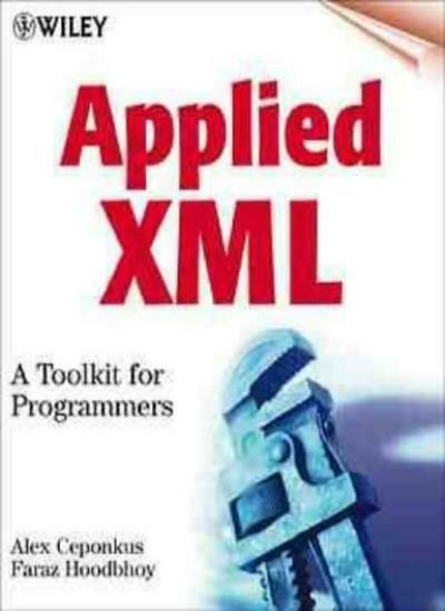 Applied XML: A Toolkit for Programmers (Wiley computer publishing),Alex Ceponku