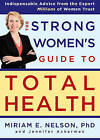 The Strong Women's Guide to Total Health by Miriam Nelson, Jennifer Ackerman (Hardback, 2010)