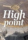 High Point: A Guide to Walking the Summits of Great Britain's 85 Historic Counties by Mark Clarke (Paperback, 2014)