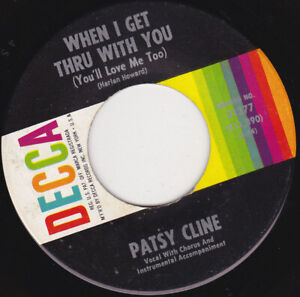 PATSY-CLINE-When-I-Get-Thru-With-You-7-034-45