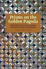 Prisms on the Golden Pagoda: Perspectives on National Reconciliation in Myanmar by NUS Press (Paperback, 2014)