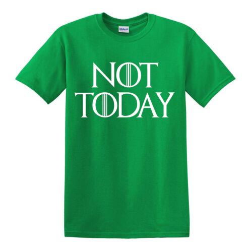 PAS AUJOURD/'HUI T-shirt Arya Stark Game of Thrones Lanister Tee Got Slogan