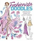 Fashionista Doodles: Dream and Draw the Latest Trends by Robyn Neild (Paperback, 2015)