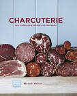 Charcuterie: How to Enjoy, Serve and Cook with Cured Meats by Miranda Ballard (Hardback, 2014)