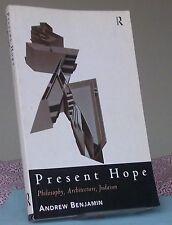 Andrew Benjamin PRESENT HOPE Philosophy, Architecture, Judaism pb