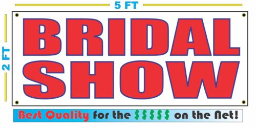 BRIDAL SHOW Full Color Banner Sign NEW XXL Size Best Quality for the $$$