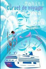 Tahiti Guide Carnet de Voyage. Polynésie Française : Guide Polynésie...