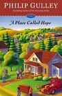 A Place Called Hope by Philip Gulley (Hardback, 2014)