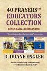 40 Prayers Educators Collection by D Duane Engler (Paperback / softback, 2013)