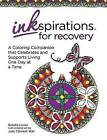 Inkspiration for Recovery: A Color Companion That Celebrates and Supports Living One Day at a Time by Rokelle Lerner, Judy Clement Wall (Paperback, 2016)