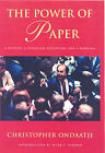 The Power of Paper: A History, a Financial Adventure and a Warning by Christopher Ondaatje (Hardback, 2007)