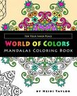 World of Colors Mandalas Coloring Book: For Your Inner Peace by Heidi Taylor (Paperback / softback, 2016)