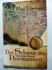 Der Schwur des Normannen von Paul Löwinger (2006 gebunden)