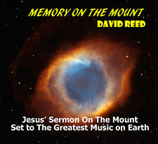 """JESUS' SERMON """"MEMORY ON THE MOUNT"""" Set To Greatest Music On Earth by David Reed"""