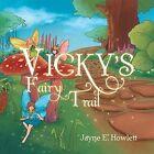 Vicky's Fairy Trail by Jayne E Howlett (Paperback / softback, 2014)