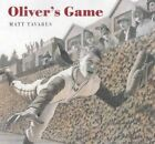 Oliver's Game 9780763618520 by Matt Tavares School and Library