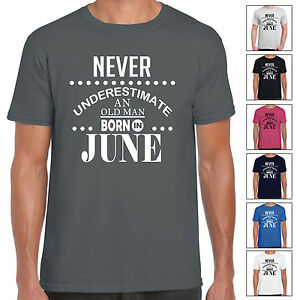Never-Underestimate-An-Old-Man-Born-In-June-Mens-T-Shirt-Birthday-Gift-Fun