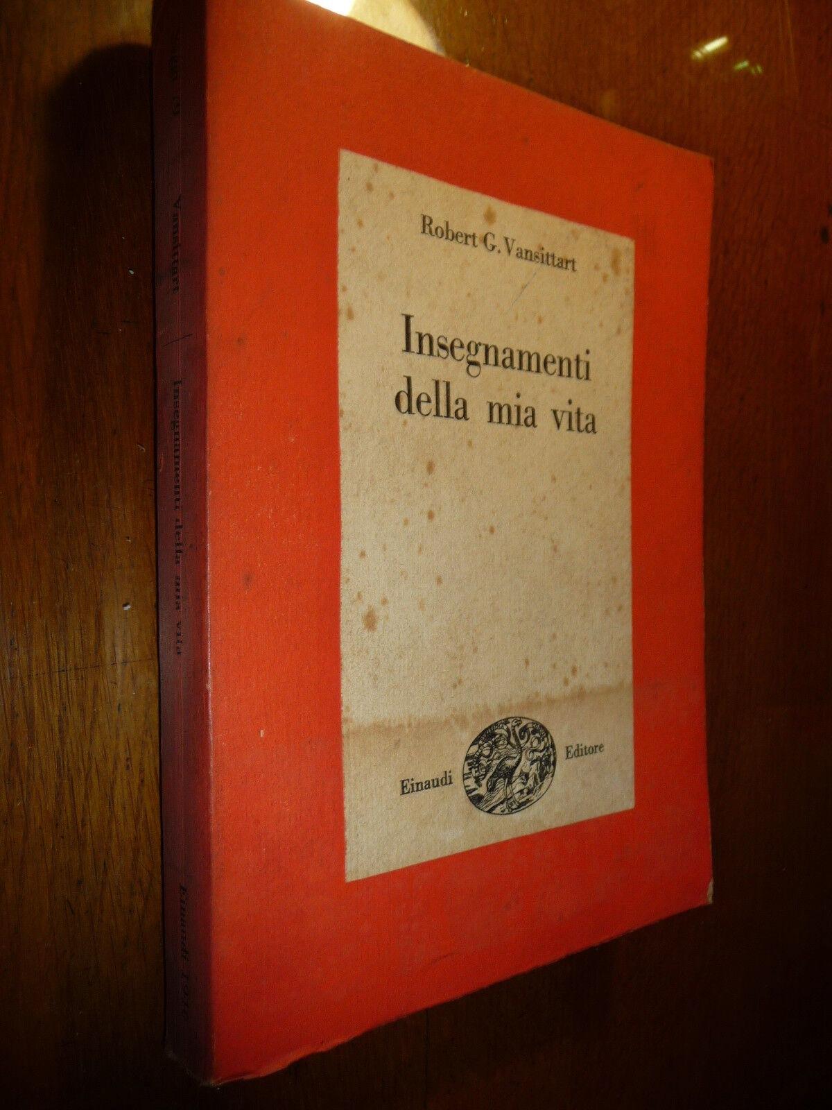 INSEGNAMENTI DELLA MIA VITA ROBERT G. VANSITTART IMPORTANTE UOMO POLITICO INGLES