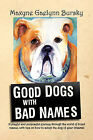 Good Dogs with Bad Names by Maxyne Gaelynn Bursky (Paperback / softback, 2008)